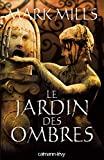Mark Mills: Le jardin des ombres (French Edition)