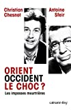 Antoine Sfeir: Orient-Occident, le choc ? (French Edition)