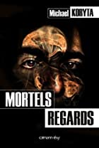 Mortels regards by Michael Koryta