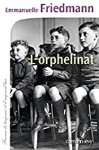 L'orphelinat by Emmanuelle Friedmann