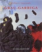 Josep Grau-Garriga by Gilbert Lascault