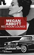 Red Room Lounge by Megan Abbott