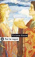 Par la vague by Viviane Moore