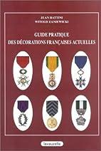 Guide pratique des décorations françaises…