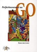 Perfectionnement au go by Aroutcheff