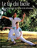 Parry, Robert: Le tai chi facile: Manuel pratique de santé et de relaxation (French Edition)