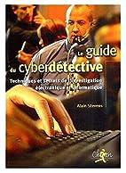 Le guide du cyberdétective:…
