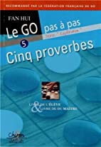 Le go pas à pas 5 proverbes by Hui Fan