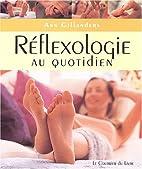 Réflexologie au quotidien by Ann…
