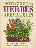 Marie-Pierre Moine: Petit guide des herbes aromatiques (French Edition)