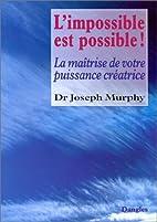 L'impossible est possible ! la maîtrise de…