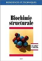 Biochimie structurale by Audigie