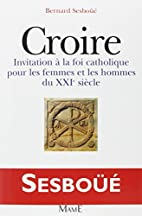 CROIRE. Invitation à la foi…