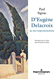 Signac, Paul: D'Eugene Delacroix au neo-impressionnisme (Collection Savoir) (French Edition)