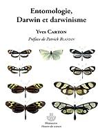 Entomologie, Darwin et darwinisme by Yves…