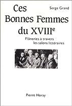 Ces bonnes femmes du XVIIIe by Serge Grand
