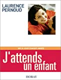 Pernoud, Laurence: J'attends un enfant 2003 (French Edition)