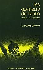 Les guetteurs de l'aube: Poesie et apartheid…