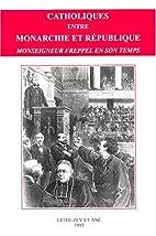 Catholiques entre Monarchie et République :…