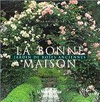 La Bonne maison : Jardin de roses anciennes…