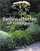 Jardins d'herbes aromatiques by Valérie…