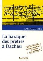 La baraque des prêtres à Dachau by Jean…