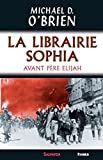 Michael D. O'Brien: La librairie Sophia (French Edition)