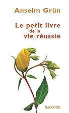 Petit livre de la vie réussie by…