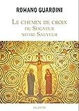 Romano Guardini: Chemin de Croix du Seigneur Notre Sauveur