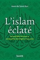 L'Islam éclaté : Ses…