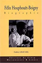 Félix Houphouët-Boigny : biographie by…