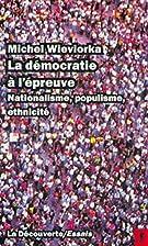 La democratie a l'epreuve: Nationalisme,…