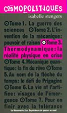 Cosmopolitiques, tome 3 : Thermodynamique by…