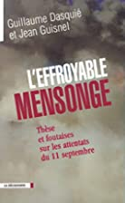 L'effroyable mensonge by Guillaume Dasquie