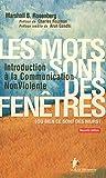 Marshall-B Rosenberg: Les mots sont des fenêtres (ou bien ce sont des murs) (French Edition)