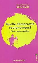 Quelle démocratie voulons-nous ? :…