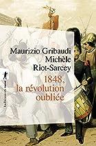 1848, la révolution oubliée by…