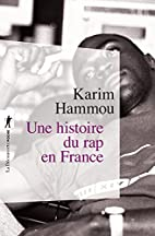 Une histoire du rap en France by Karim…