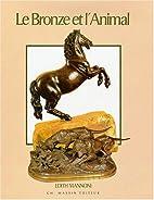 Le bronze et l'animal by Edith Mannoni