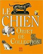 Le Chien objet de collection (French…