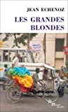 Jean Echenoz: GRANDES BLONDES (French Edition)
