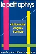 Le petit Ophrys. Dictionnaire…