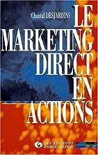 Le marketing direct en actions by C.…