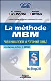 Johnson, H. Thomas: La Méthode MBM: Pour un management de la performance durable (French Edition)