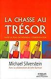 Silverstein, Michael: La chasse au trésor: Dans la peau du nouveau consommateur