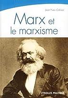 Marx et le marxisme : Une pensée, une…