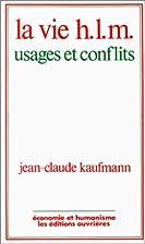 La vie H.L.M. by Jean-Claude Kaufmann