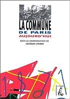 La commune de Paris aujourd'hui by Jacques…