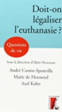 Peut-on légaliser l'euthanasie ? by Marie…