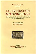 La civilisation mérovingienne d'après les…